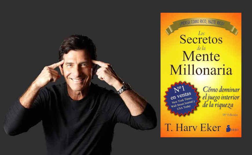 Los secretos de la Mente Millonaria: T Harv Eker